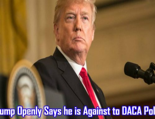 Trump Openly Says he is Against to DACA Policy